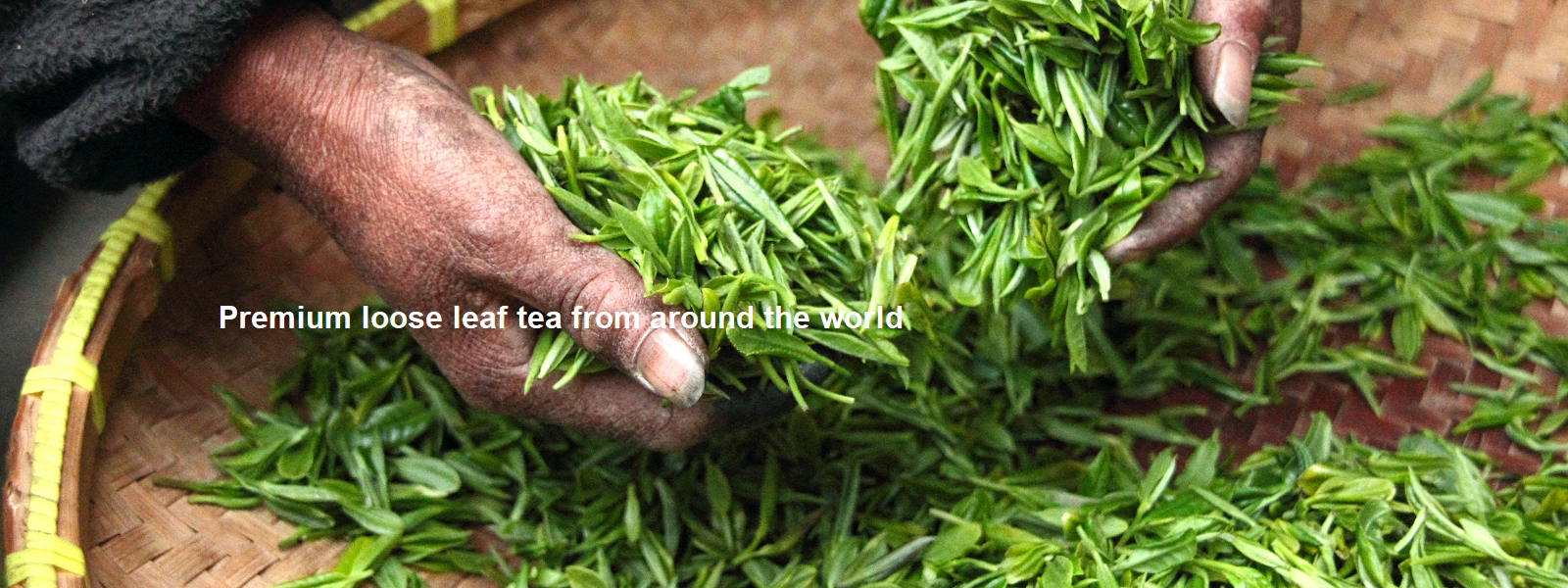Premium loose leaf tea from around the world